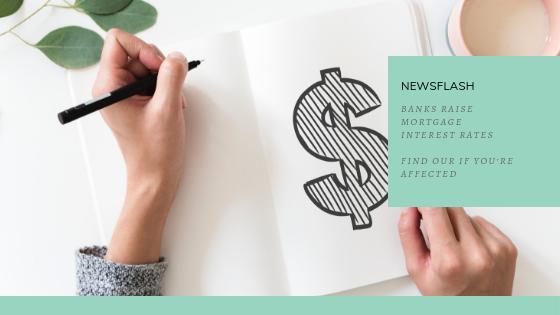 Newsflash – Banks Raise Mortgage Interest Rates